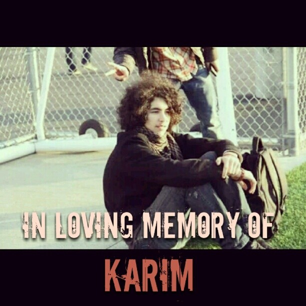 In loving memory of Karim Meskine.