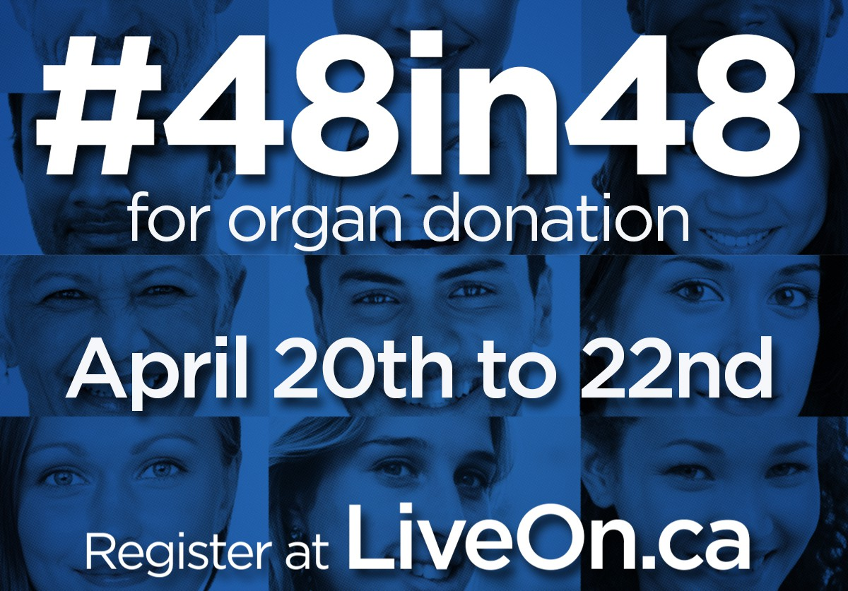 #48in48: go to LiveOn.ca for more details on how to sign up for organ donation.