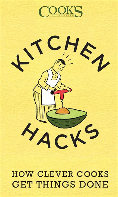 """This image provided by America's Test Kitchen on Nov. 9, 2015 shows the cover of the book """"Kitchen Hacks: How Clever Cooks Get Things Done.""""."""