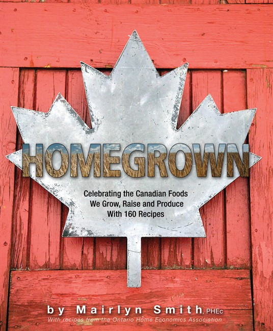 """The cookbook """"Homegrown: Celebrating the Canadian Foods We Grow, Raise and Produce"""" by Mairlyn Smith is shown in a handout photo."""