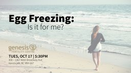 Continue reading: Egg Freezing: Is It For Me?