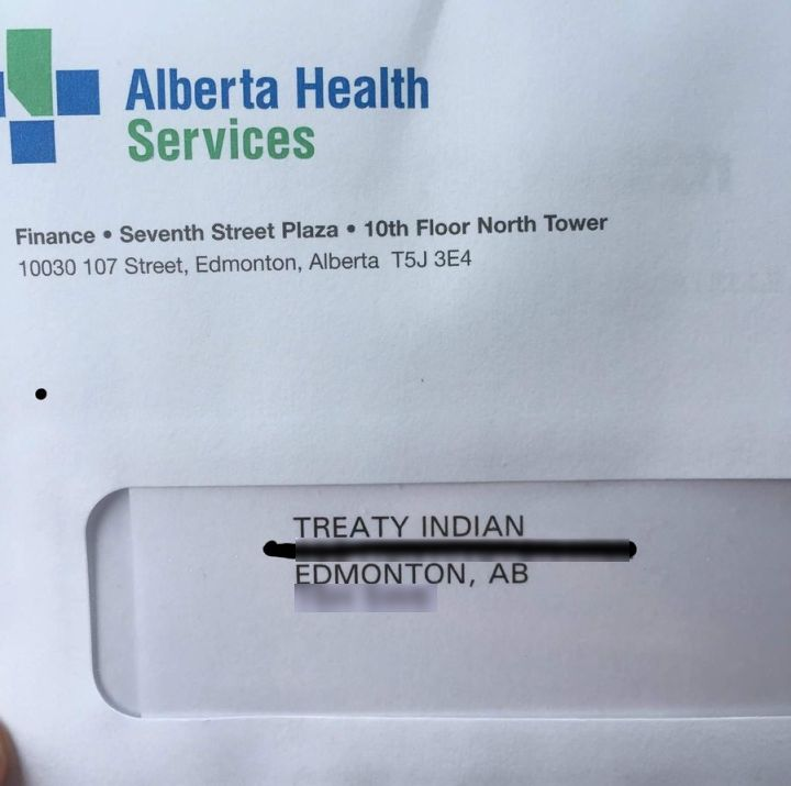 """Alberta Health Services is apologizing after a letter from the health organization's finance department was addressed to """"Treaty Indian"""" rather than using the name of the 15-year-old girl the letter was intended for."""