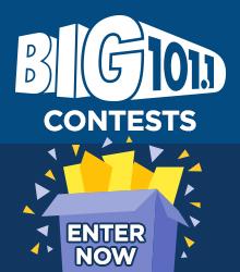 BIG 101.1 Contests - Enter Now