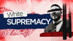 Continue reading: The rise of white supremacy and its new face in the 21st century