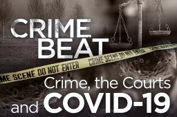 Continue reading: Crime Beat podcast: Crime, the courts and COVID-19