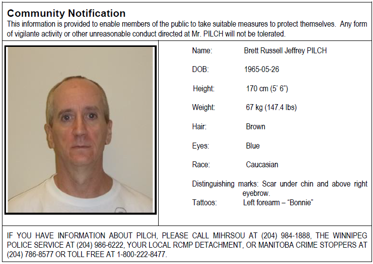Authorities are warning the public about convicted sex offender Brett Russell Jeffrey Pilch, 55, who is considered at a high risk to re-offend and will likely be living in Winnipeg.