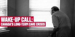 Continue reading: Wake-Up Call: Canada's Long-Term Care Crisis