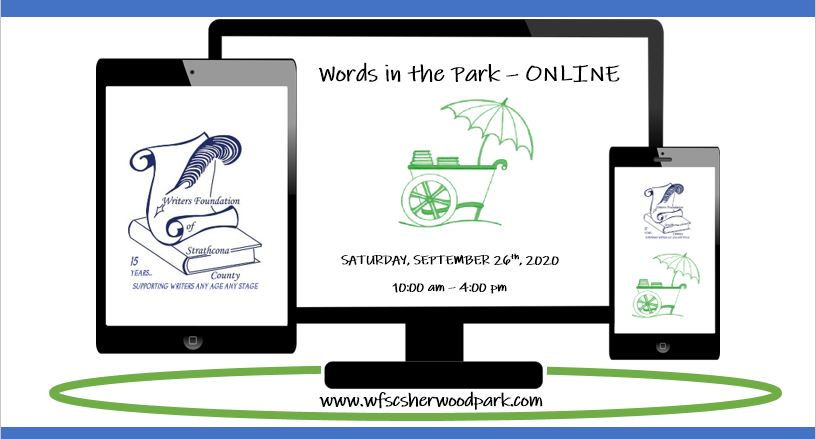 The WFSC hosts its 13th annual Book and Author Fair on Saturday, September 26th from 10 am until 4:00 pm in conjunction with Alberta Culture Days. Although 2020 provided us challenges for public events, we are pleased to offer a virtual Words in the Park celebrating local artisans, culture & heritage. The WFSC has represented and promoted the literary arts in our community since our founding in 2005. For 15 years, the group has been involved in local events, hosted a monthly writer's circle, an annual conference (established 2010), and its signature fall event – Words in the Park (established 2008). Since 2015, the WFSC moved the book fair to coincide with the provincial cultural celebration and incorporated aspects of all arts and culture into the literary mix. We are privileged to collaborate with talented groups and artists over the years making Words in the Park a cultural community celebration. Words in the Park friends – would you like to share your book or art project with us for promotion in the 2020 Words in the Park – ONLINE event? We are hosting an all-day virtual book and author fair on Saturday, September 26th from 10 am until 4:00 pm in conjunction with Alberta Culture Days.
