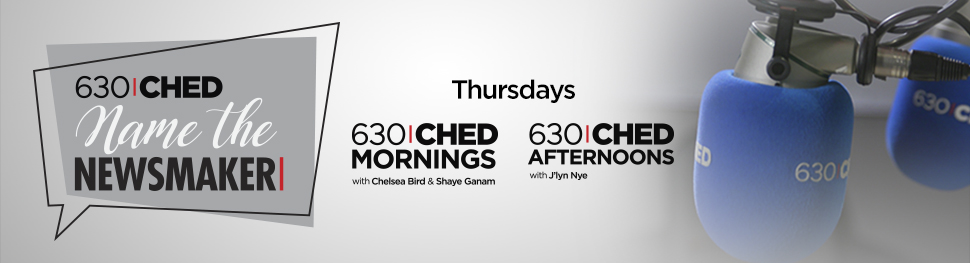 630 CHED Name the Newsmaker