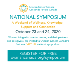 Continue reading: Ovarian Cancer Canada's National Symposium: A Weekend of Wellness, Knowledge, Support and Connection