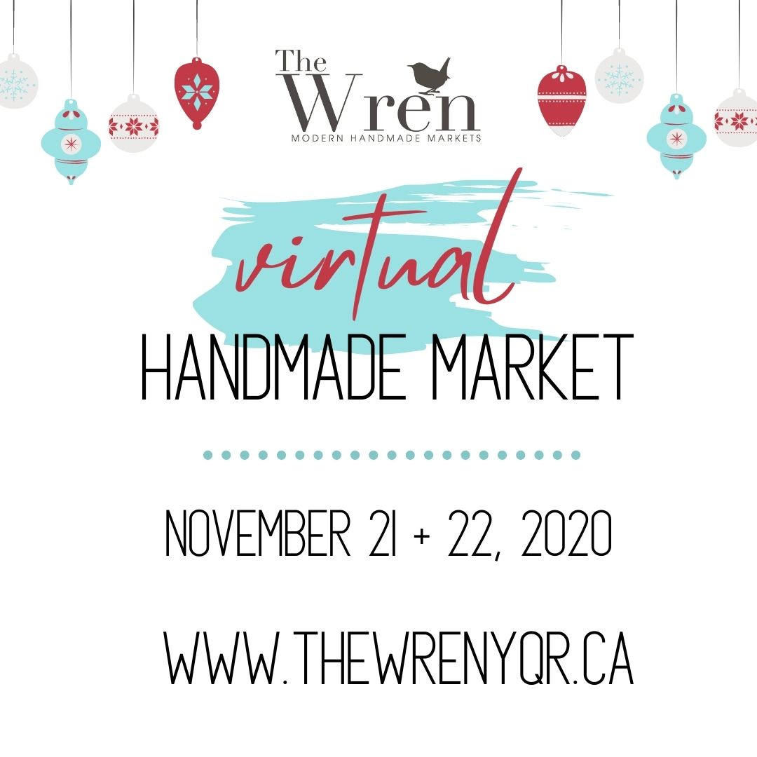 Join us for The Wren's 7th Annual Holiday Handmade Market - but this year we are going VIRTUAL! This is a great opportunity to support some of the small, local businesses in our community. Get all of your holiday shopping done in one place with this curated group of talented makers.