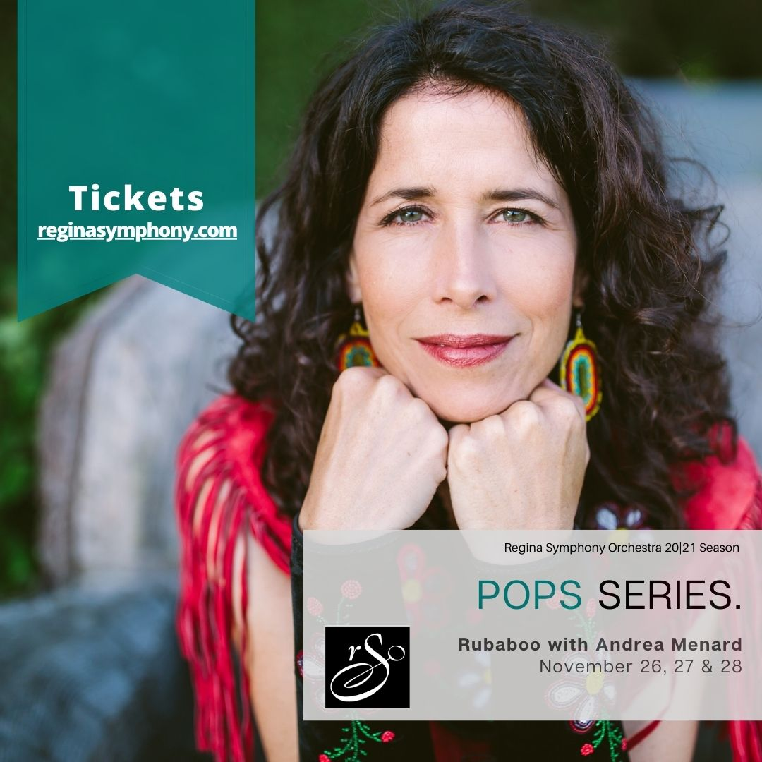 The Regina Symphony Orchestra is excited to welcome Andrea Menard back to our stage for a brand new Pops show. This concert is part of our reimagined 2020 season taking place at Holy Rosary Cathedral. Join us for a unique, intimate and live music experience. Tickets are selling quickly so call or click to book yours today! Box Office: 306-586-9555 Online: https://www.reginasymphony.com/concerts/rubaboo/.