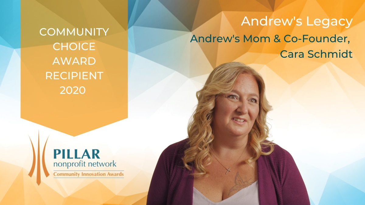 Andrew's Legacy was among the recipients of the 2020 Pillar Community Innovation Awards.