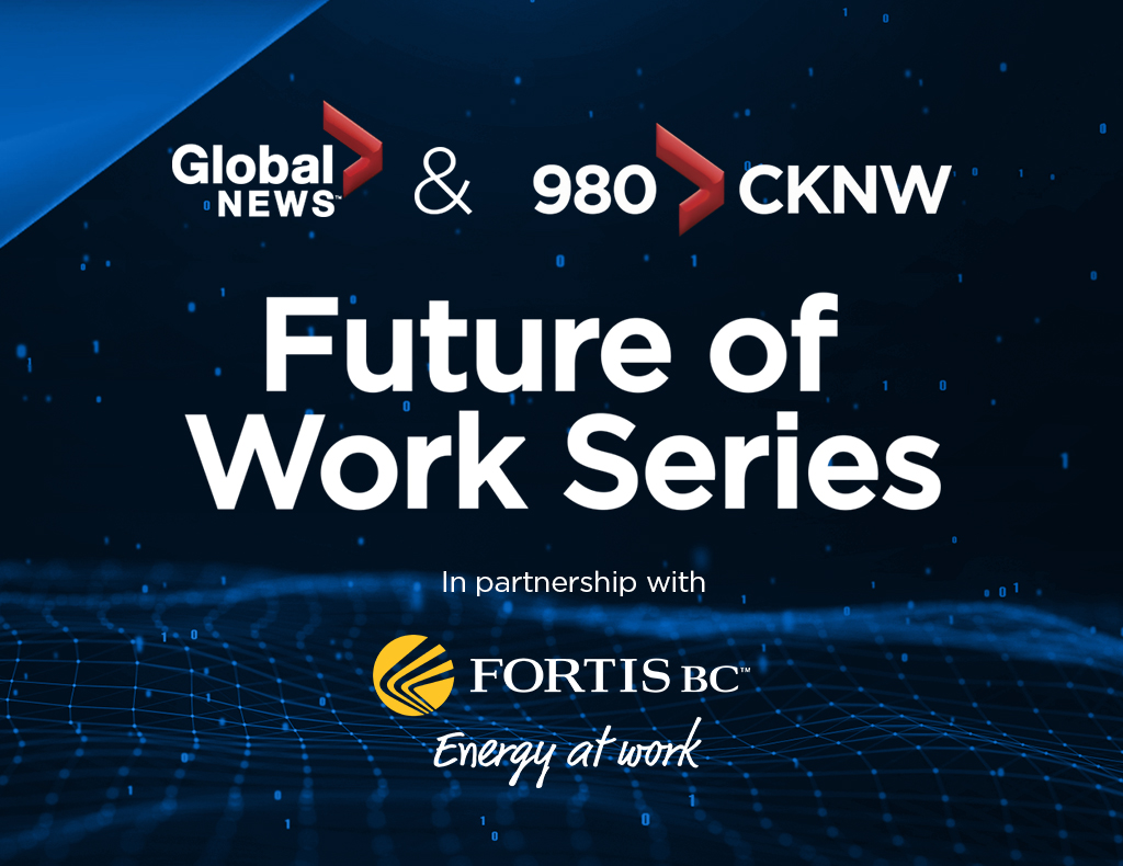 Global News & 980 CKNW Future of Work Series 2021 in partnership with FortisBC - image