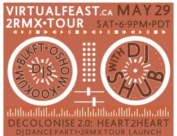 Continue reading: 2RMX VirtualFeast- Decolonise 2.0: Heart2Heart