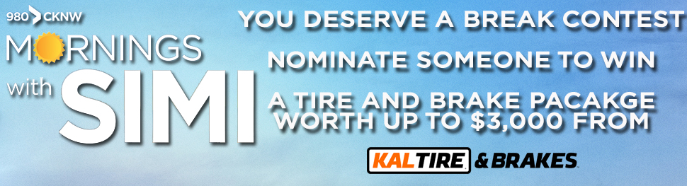 980 CKNW You Deserve A Break Contest Presented by Kal Tire
