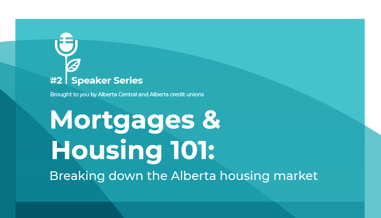 Want to buy a home but don't know where to start? Join us for Mortgages and Housing 101 – a free virtual event where we'll break down the Alberta housing market with a realtor and a mortgage expert. Brenda Boghean, Area Manager at connectFirst Credit Union and Justin Wiechnik, REALTOR® at Grassroots Realty Group will discuss mortgage basics, whether it's a good time for young/first time homebuyers and advice for anyone buying a home. The Credit Unions of Alberta and Alberta Central's Speaker Series brings together some of Canada's leading thinkers, forecasters and innovators for monthly discussions to help inspire bright and prosperous futures. Event Details Wednesday, August 25, 202112:00 to 12:45 p.m.Registration: https://us06web.zoom.us/webinar/register/WN_0wHLSgDTTDiJxGOmWUH-AA.