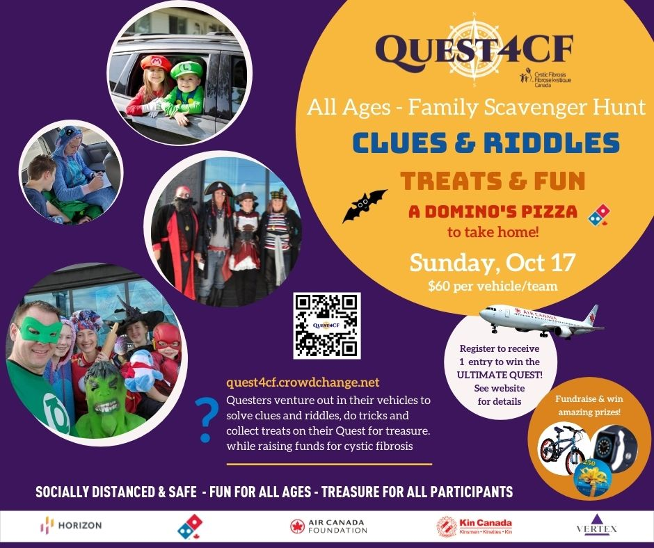 """Questers will travel via their own vehicle (1 vehicle per team) throughout Regina solving clues and trick or treatin' their way to the hidden treasure chest. The event will be socially-distanced and the majority of the clues will be solved in their vehicle. As teams complete their Quest, a volunteer will stamp your Quest Passport and provide clues to upcoming locations. Once your Quest is complete, you will proceed to the final location to receive your """"gold"""" from the treasure chest! All Questers are encouraged to """"dress for the Quest"""" and wear their Halloween costumes for their journey. There will be trick-or-treat stops and goody bags throughout the journey. $60 per vehicle Registration includes: - Map and clues for Quest - Treats at clues stops along the route - Fundraising incentives & prizes including best costumes - A treasure for EVERY Quester at the end of the journey! - A large pizza 3 topping pizza donated by Domino's - A great adventure for all ages to enjoy! Register for Quest4CF between August 25th – October 10th you receive one (1) entry for a chance to win 2 economy class tickets to any Air Canada scheduled destination in North America (including Hawaii, Mexico, and the Caribbean). See full contest roles on website, including how to receive more entries into the draw. HURRY!! Space is limited to only 50 vehicle registrations in Regina! Don't miss your chance to choose your Ultimate Quest! quest4cf.crowdchange.net."""